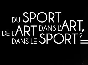 Du sport dans l'art, de l'art dans le sport ?